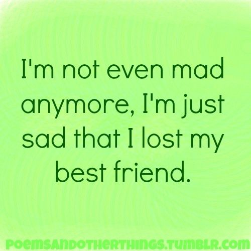 Sad That I Lost My Best Friend Life Sad Friend Quotes Best Friend