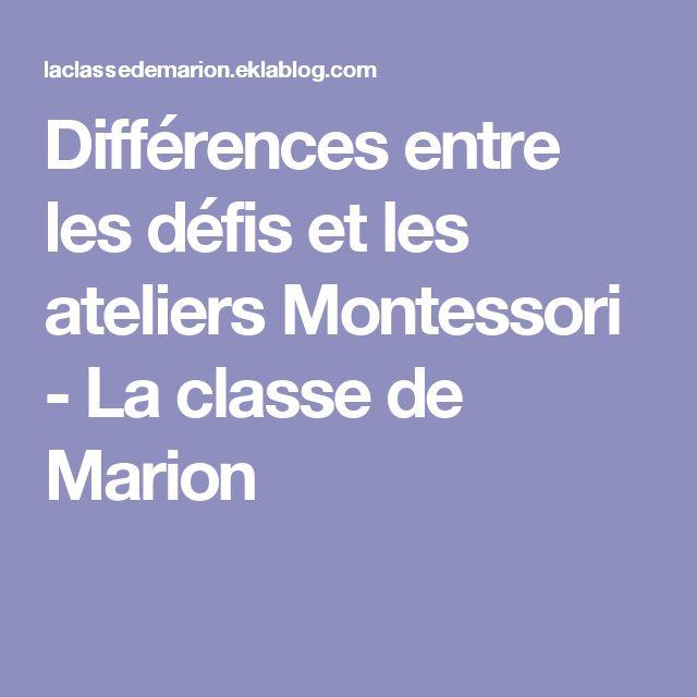 Différences entre les défis et les ateliers Montessori - La classe de Marion