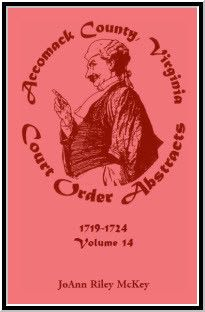 Accomack County, Virginia Court Order Abstracts, Volume 14: 1719-1724