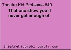 Shrek, Little Mermaid, Newsies, Bonnie & Clyde, Thoroughly Modern Millie... The list goes on!