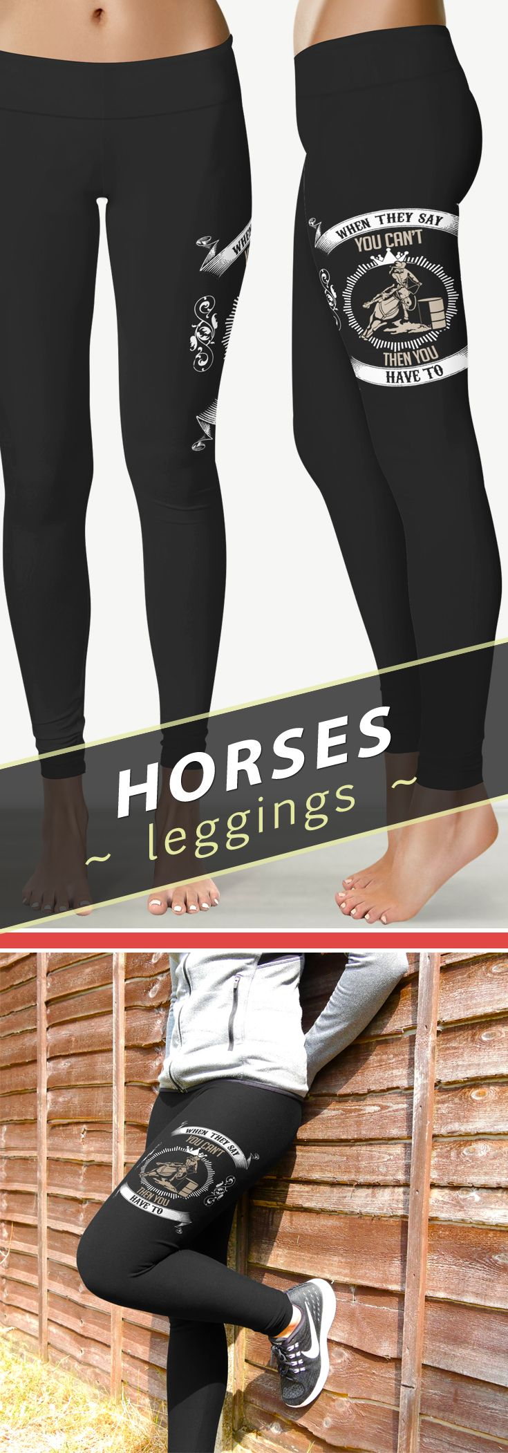 """<3 I Love These """"When They Say You Can't Then You Have To"""" Barrel Racing Leggings! <3"""