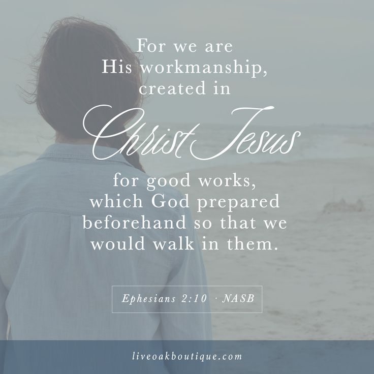 For we are His workmanship created in Christ Jesus for good works, which God prepared beforehand so that we would walk in them. Ephesians 2:10  Find more FREE ecards from Live Oak Boutique! www.liveoakboutique.com #bibleverse #encouragement #ecards #scrip