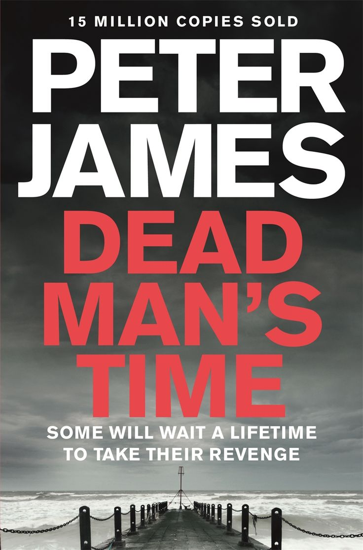 DEAD MAN'S TIME by Peter James, UK: Macmillan