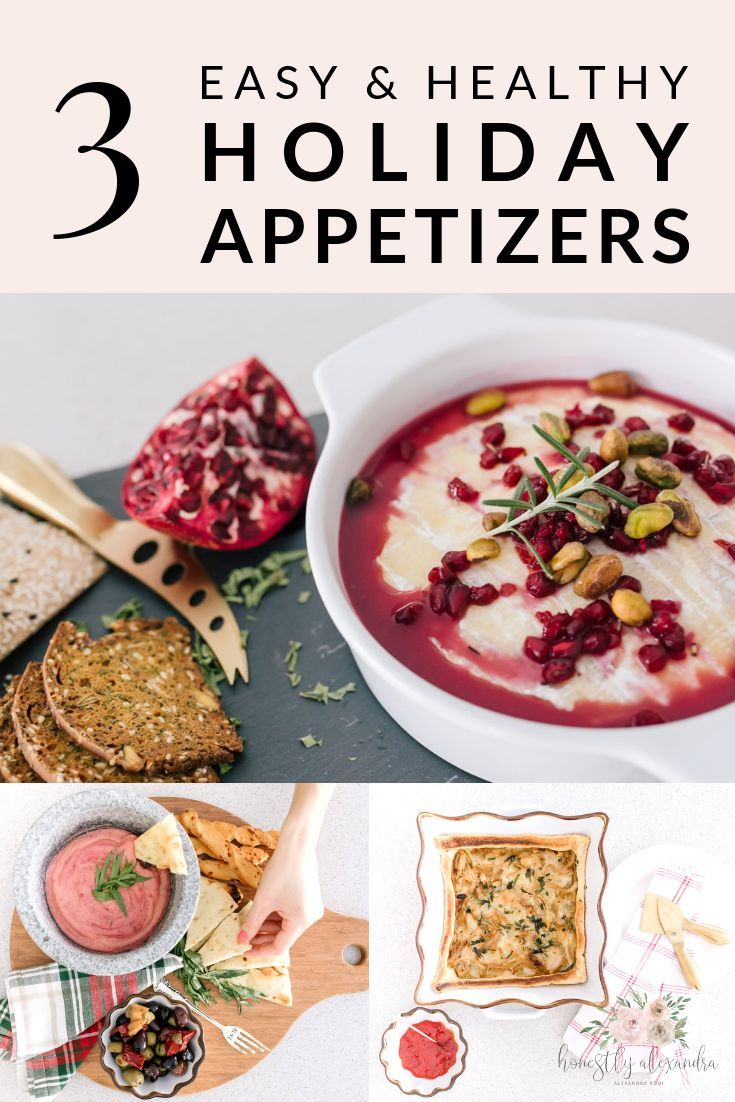Healthy Christmas Appetizers Pinterest My 3 Favourite Holiday Appetizers Delicious Recipes Holiday