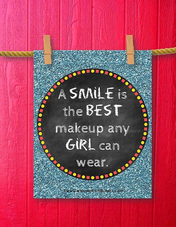 "This printable sign features a fabulous glitter background with a chalkboard and the words, ""A smile is the best makeup any girl can wear."" by WeLovePrintableArt.com"