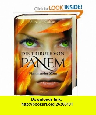 Die Tribute von Panem 3. Flammender Zorn (9783789132209) Suzanne Collins, Hanna H�rl , ISBN-10: 3789132209  , ISBN-13: 978-3789132209 ,  , tutorials , pdf , ebook , torrent , downloads , rapidshare , filesonic , hotfile , megaupload , fileserve