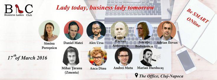 Înscrierile continuă pentru cea de-a IV-a ediție a evenimentul din 17 Martie: Lady today, business lady tomorrow. (http://goo.gl/Hy1ipG)  Speakerii acestei ediții sunt: Simina Poroșnicu, Daniel Matei, Alex Ursa, echipa Netlogiq, Mihai Țăranu (Zmenta), Anca Dinu, Andrei Mutu şi Marian Hurducaş.  #BeSMARTONline #BeThere