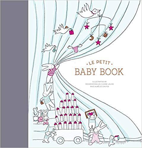 Le Petit Baby Book Baby Memory Book Baby Journal Baby Milestone Book Claire Laude Aurelie Castex 97814 Baby Memory Book Baby Milestone Book Baby Journal
