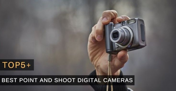 Top 5+ Best Point and Shoot Digital Camera