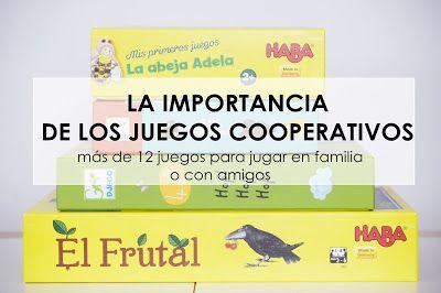 LA IMPORTANCIA DE LOS JUEGOS COOPERATIVOS. Más de 12 juegos para jugar en familia o con amigos