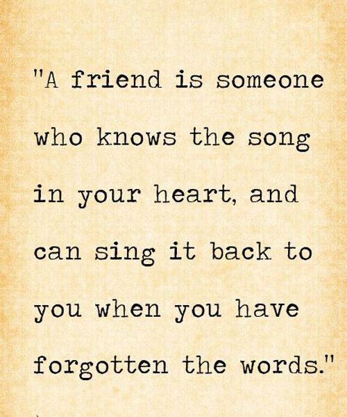 Song In Your Heart - Great Friendship Quote