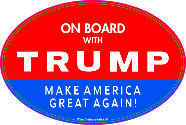 """ON BOARD WITH TRUMP - MAKE AMERICA GREAT AGAIN!"" 4x6 Inch Political Bumper Sticker - OnBoardWith.com"