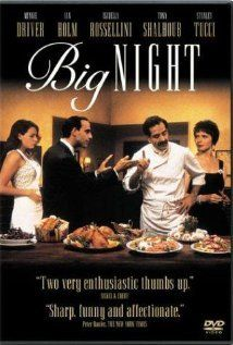 """Big Night"" (1996).  A failing Italian restaurant run by two brothers gambles on one special night to try to save the business.  Loved this film!  Add it to your list of great ""food"" movies!"