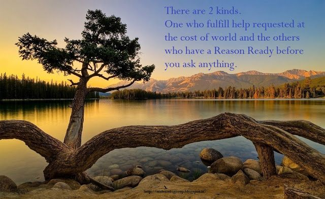 There are 2 kinds. One who fulfill help requested at the cost of world and the others who have a Reason Ready before you ask anything.- Quotes on Character  http://malenadugroup.blogspot.in/2015/09/character-quotes.html  #QuotesOfTheDay #sayings #quotation #characterquotes #Beach #quotes