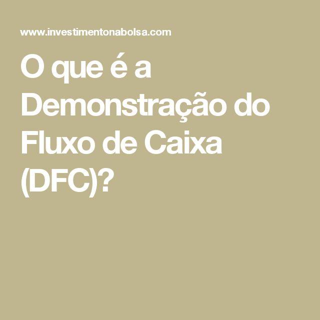 O que é a Demonstração do Fluxo de Caixa (DFC)?