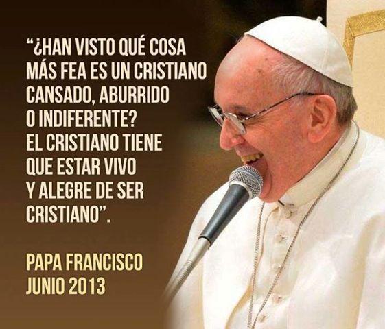 Resultado de imagen de frases del papa francisco sobre la alegria
