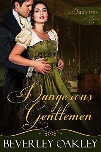 Dangerous Gentlemen (Daughters of Sin Book 2) by Beverley...