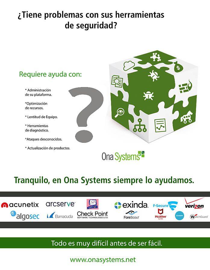 ¿Tiene problemas con las soluciones de ciberseguridad de su compañía?, Ona Systems un aliado en seguridad con Productos, Soluciones y Estrategias de seguridad para su empresa.