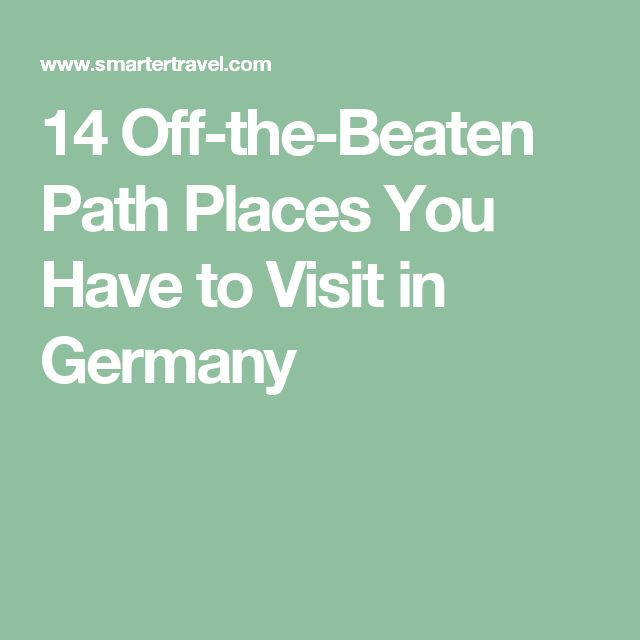 14 Off-the-Beaten Path Places You Have to Visit in Germany