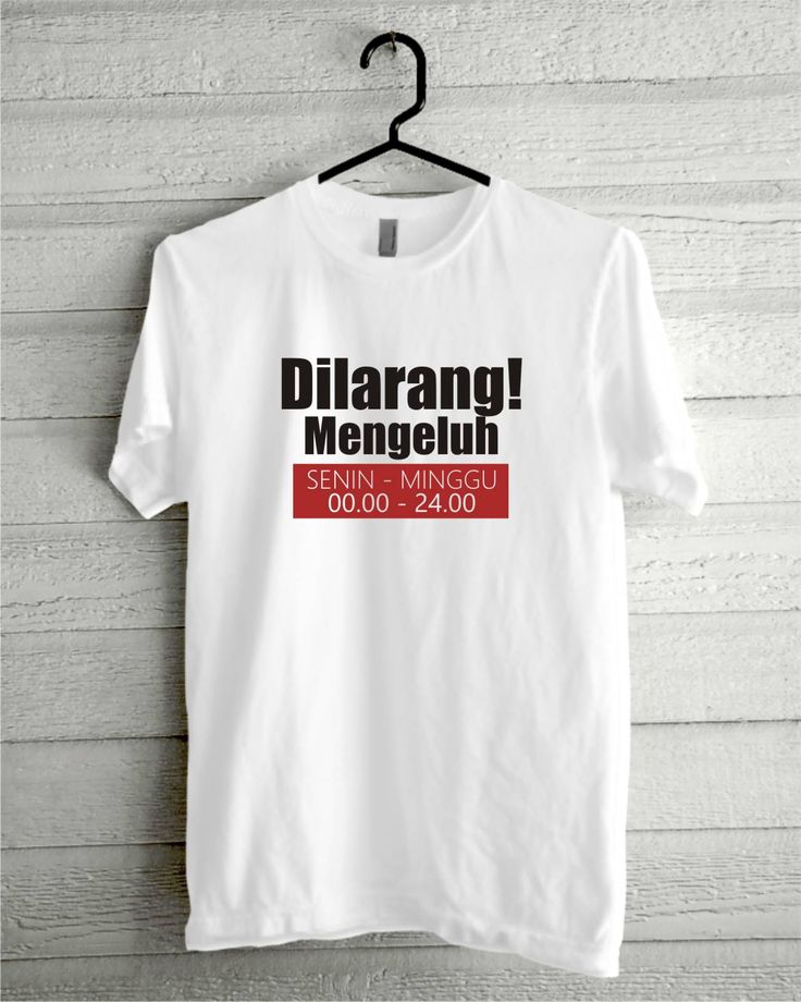 Dilarang Mengeluh,  Order Now https://www.facebook.com/NgeCloth