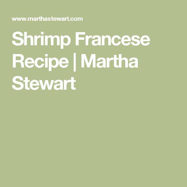 Shrimp Francese Recipe   Martha Stewart