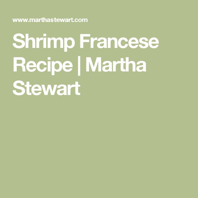 Shrimp Francese Recipe | Martha Stewart