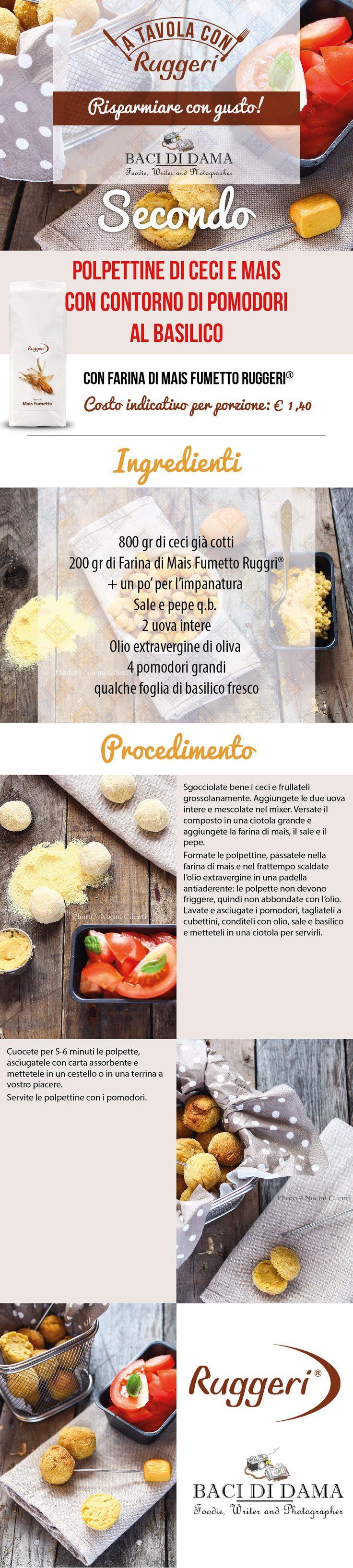 Ricetta per polpettine di ceci e mais con contorno di pomodori al basilico. Prodotti Ruggeri utilizzati: Farina di Mais Fumetto Ruggeri. http://www.ruggerishop.it/it/  http://www.bacididama-blog.com
