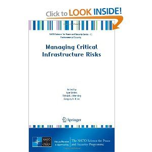 Managing Critical Infrastructure Risks (NATO Science for Peace and Security Series C: Environmental Security) by Igor Linkov. $139.00. Series - NATO Science for Peace and Security Series C: Environmental Security. Publisher: Springer; 2007 edition (September 17, 2007). Publication: September 17, 2007