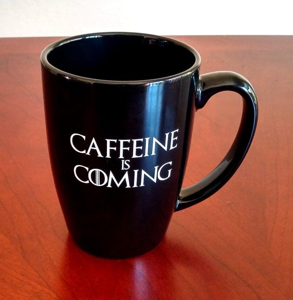 Game of Thrones Mug Caffeine is Coming by TwistedPrismDesigns