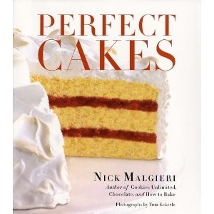 Perfect Cakes, Nick Malgieri. Renowned baking teacher Nick Malgieri ...