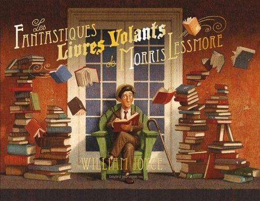 «Les fantastiques livres volants de Morris Lessmore» de WILLIAM JOYCE. Carnet littéraire de Julie St-Pierre. Suggéré pour le 2e cycle.