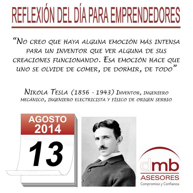 Reflexiones para Emprendedores 13/08/2014            http://es.wikipedia.org/wiki/Nikola_Tesla           #Emprendedores #Emprendedurismo #Entrepreneurship #Frases #Citas #Reflexiones