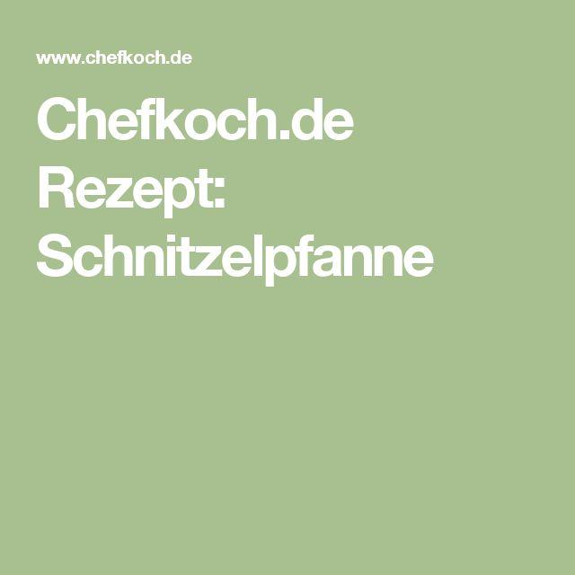 Chefkoch.de Rezept: Schnitzelpfanne