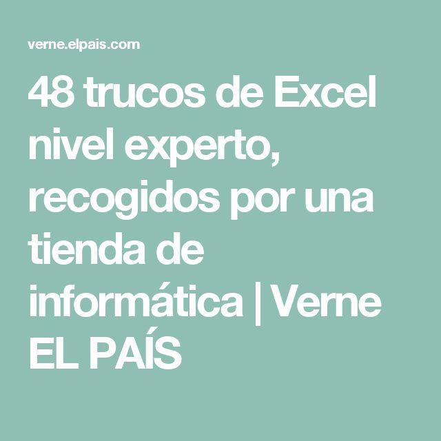 48 trucos de Excel nivel experto, recogidos por una tienda de informática   Verne EL PAÍS