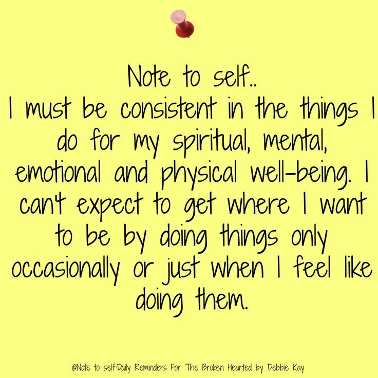 Note to self… I must be consistent in the things I do for my spiritual, mental…