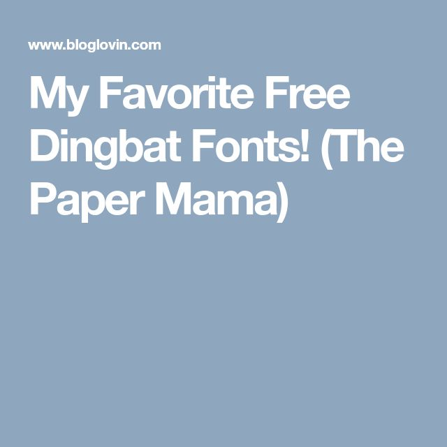 My Favorite Free Dingbat Fonts! (The Paper Mama)