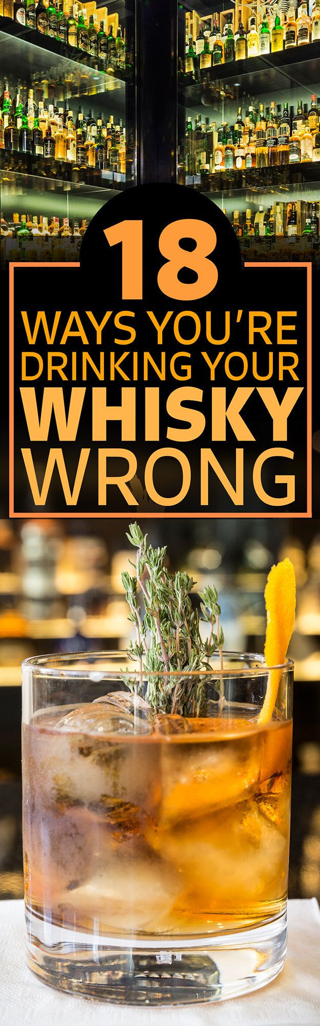 18 Ways You've Been Drinking Your Whisky Wrong