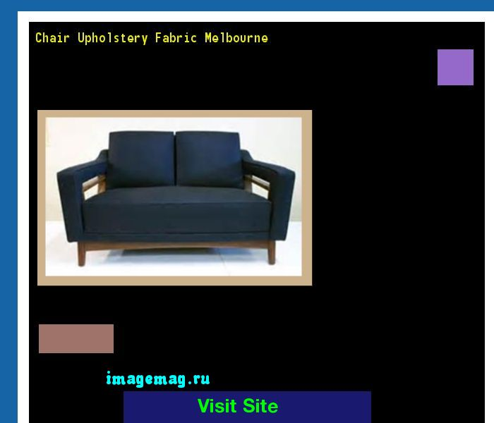 Chair Upholstery Fabric Melbourne 171958 - The Best Image Search