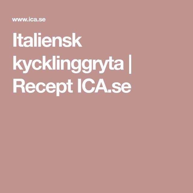 Italiensk kycklinggryta | Recept ICA.se