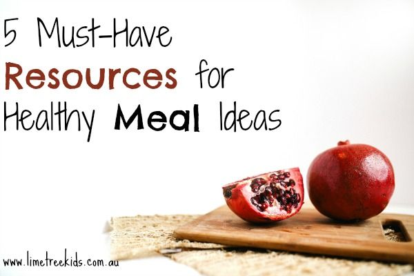 5 Must Have Resources for Healthy Meal Ideas  #limetreekids #play #kids #fun #limetreemummablog