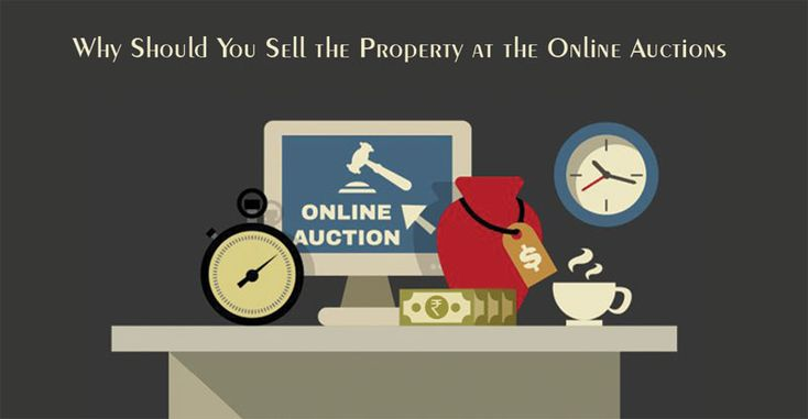 Why Should You Sell the Property at the Online Auctions