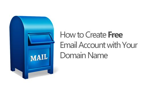 How to Create Free Email Account with Your Domain Name