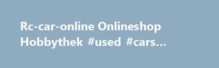 Rc-car-online Onlineshop Hobbythek #used #cars #online http://car-auto.remmont.com/rc-car-online-onlineshop-hobbythek-used-cars-online/  #rc car # Tourex Big Speed Adjustable 2 Clutches y3100 rc-car-online.de – Calendar […]