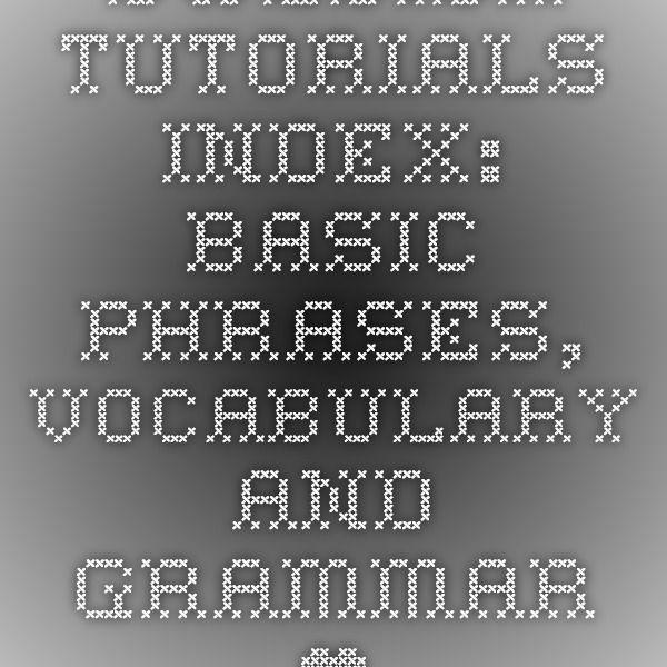 Swedish Tutorials Index: Basic Phrases, Vocabulary and Grammar • Basic Swedish • Learn Swedish Online • Basic Swedish