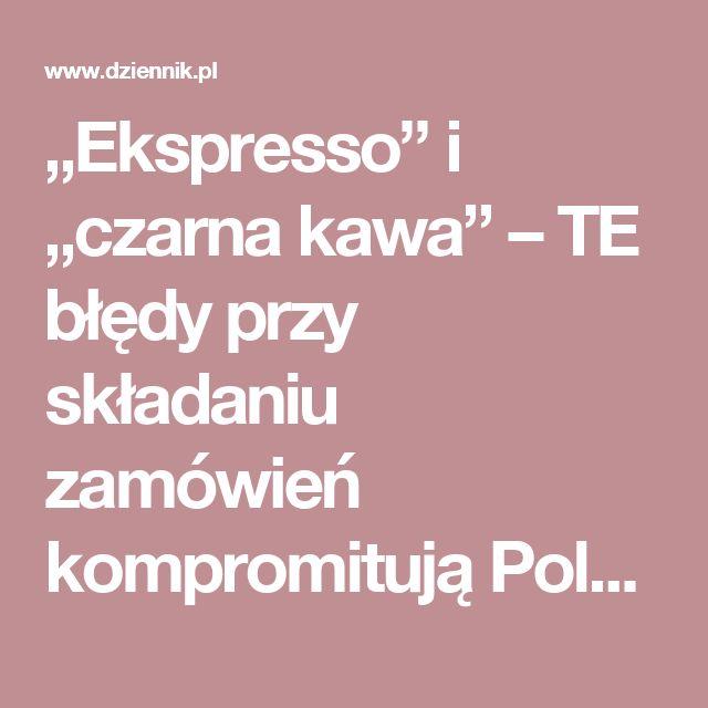 """""""Ekspresso"""" i """"czarna kawa"""" – TE błędy przy składaniu zamówień kompromitują Polaków w kawiarniach"""