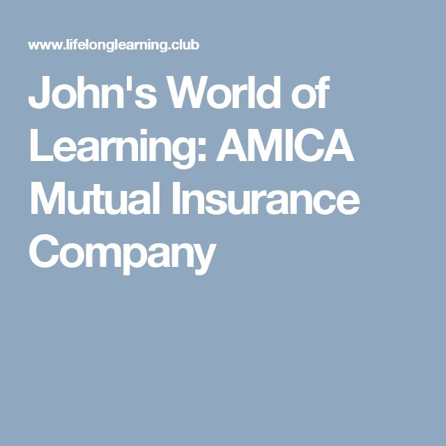 Amica Insurance Quote Beauteous John's World Of Learning Amica Mutual Insurance Company  John