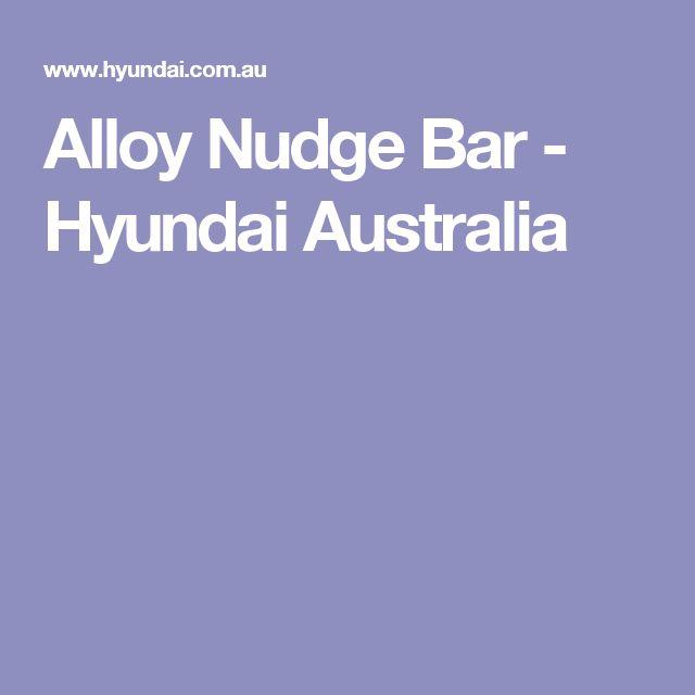 Alloy Nudge Bar - Hyundai Australia
