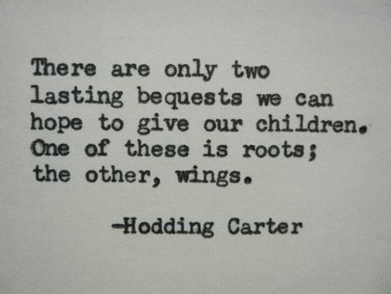 HODDING CARTER quote roots and wings quote parents quote children quote