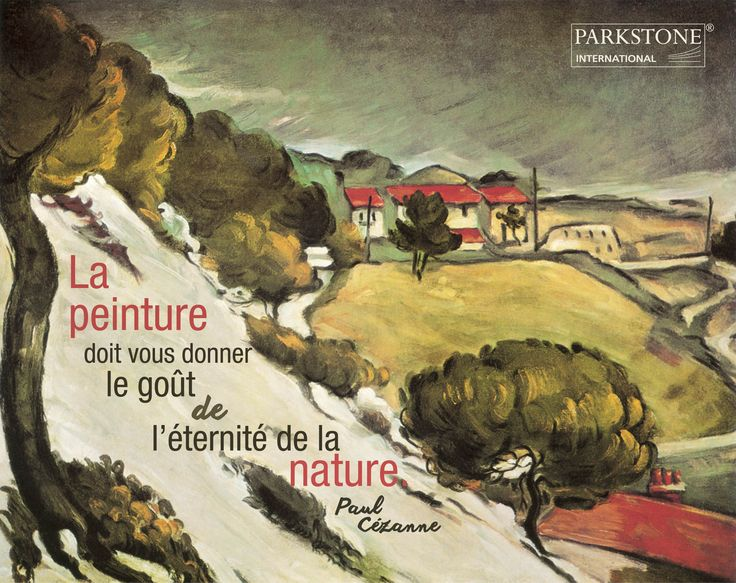 Painting must give you the flavor of the nature's eternity - Paul Cézanne #Art #flavour #natural #eternal  http://www.amazon.ca/C%C3%A9zanne-Nathalia-Brodskaya-ebook/dp/B00CR6D1TC/ref=sr_1_3?ie=UTF8&qid=1425606283&sr=8-3&keywords=C%C3%A9zanne+parkstone