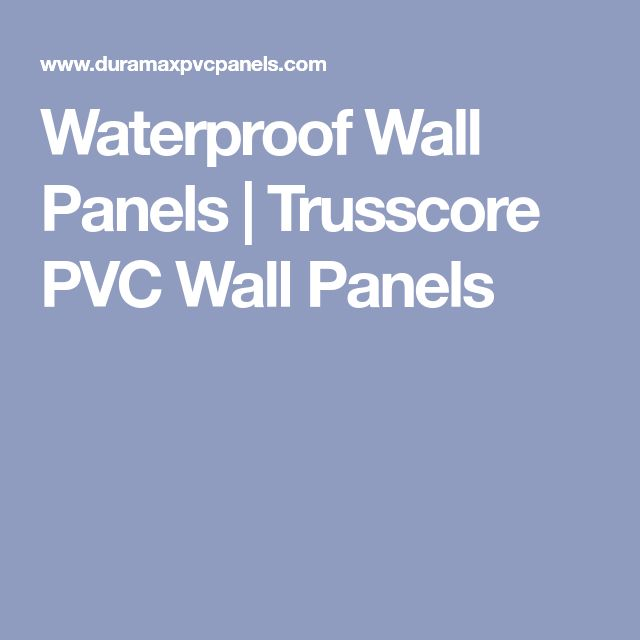 Waterproof Wall Panels | Trusscore PVC Wall Panels